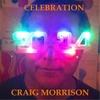 Craig Morrison: Celebration