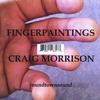 Craig Morrison: Fingerpaintings