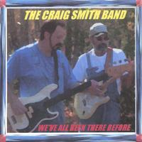 The Craig Smith Band | We've All Been There Before