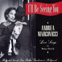 Andrea Marcovicci | I'll Be Seeing You, Love Songs of WWII