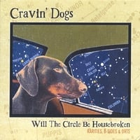 Cravin' Dogs | Will The Circle Be Housebroken: Rarities, B-Sides and Orts