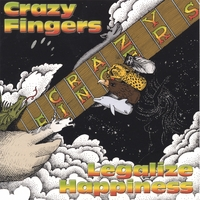 Crazy Fingers | Legalize Happiness
