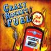 Crazy Rocket Fuel: Crazy Rocket Fuel, Vol. 1