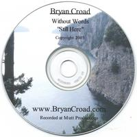 "Bryan Croad | Without Words ""Still Here"""