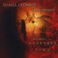 Daniel Crommie with Glyn Havard | Between the Darkness and the Dawn
