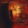 Daniel Crommie with Glyn Havard: Between the Darkness and the Dawn