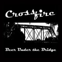 Crossfire | Beer Under the Bridge