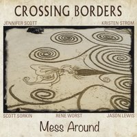 Crossing Borders | Mess Around