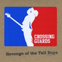 Crossing Guards | Revenge of the Tall Boys