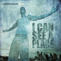 Crossroads Fellowship | I Can See A Place