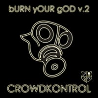 Crowdkontrol | Burn Your God