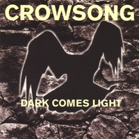 Crowsong | Dark Comes Light