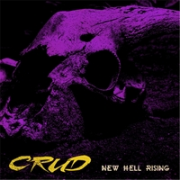 Crud | New Hell Rising