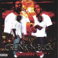 Crunk-n-Buck | Blowin' Up