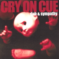 Cry On Cue | Dub & Sympathy