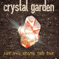 Crystal Garden | Let the Rocks Cry Out