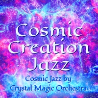 Crystal Magic Orchestra | Cosmic Creation Jazz
