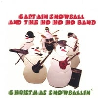 Captain Snowball and the Ho Ho Ho Band | Christmas Snowballin'