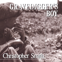 Christopher Smith | Gravedigger's Boy