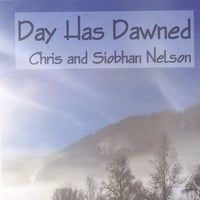 Chris & Siobhan Nelson | Day Has Dawned