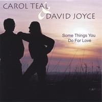 Carol Teal & David Joyce: Some Things You Do for Love