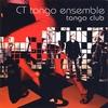 CT Tango Ensemble: Tango Club