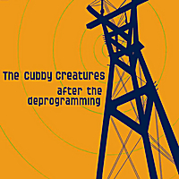 The Cubby Creatures | After the Deprogramming