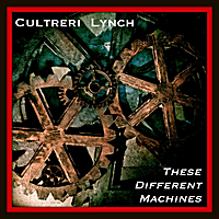 Cultreri Lynch | These Different Machines