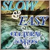 Cultural Nation: Slow & Easy