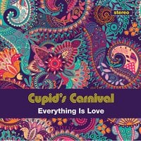 Cupid's Carnival | Everything Is Love