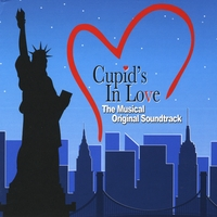 Cupid's in Love | Cupid's in Love (The Musical Original Soundtrack)