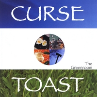 Curse Toast | The Greenroom