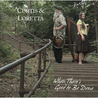 Curtis & Loretta | When There's Good to Be Done