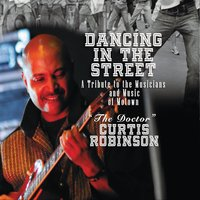Curtis Robinson | Dancin' in the Streets