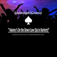 Sovereign1groove | Manny's on the Down Low (Up in Harlem)