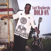 Carl Weathersby | Hold On