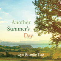 Cyn Barrette Trio | Another Summer's Day