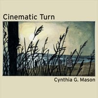 Cynthia G. Mason | Cinematic Turn