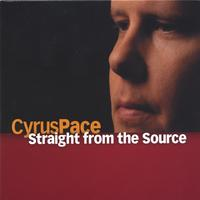 Cyrus Pace | Straight from the Source
