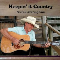 Ferrell Nottingham | Keepin' It Country