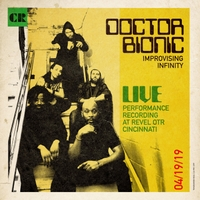 Doctor Bionic | Improvising Infinity (Live Performance