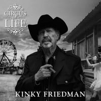Kinky Friedman | Circus of Life
