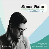 David Baker Trio | Minus Piano