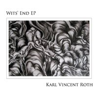 Karl Vincent Roth | Wits' End EP