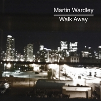 Martin Wardley | Walk Away