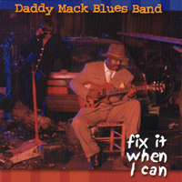 Daddy Mack Blues Band | Fix It When I Can