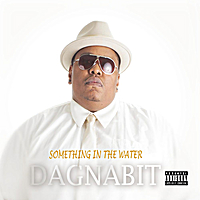 Dagnabit | Something in the Water