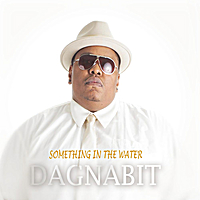 Dagnabit | Something in the Water (Clean)