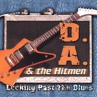 D.A. & The Hitmen: Looking Past the Blues