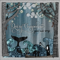 Daisy Chapman | Good Luck Songs
